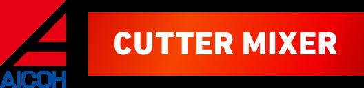 愛工舎製作所 カッターミキサー | AICOH CUTTER MIXER